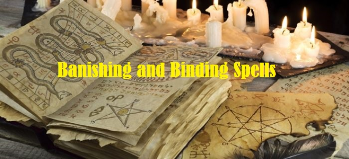 Banishing and Binding Spells