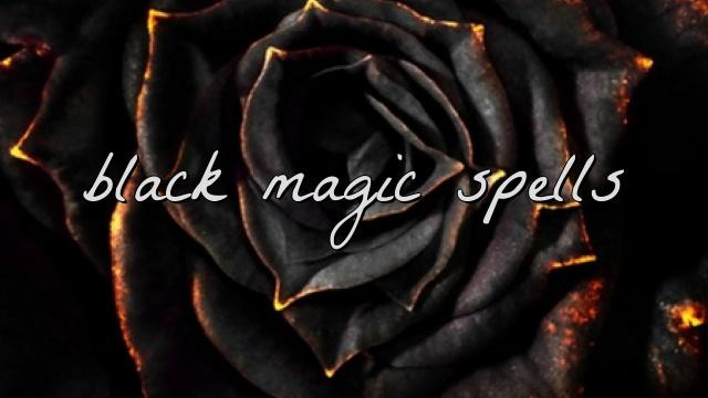 Black Magic Spells,BLACK MAGIC VS WHITE MAGIC,is black magic real,what is black magic,black magic spells for love,black magic spells that work fast,black magic spells for happiness,is black magic harmful,BLACK MAGIC,WHITE MAGIC,how to remove black magic,learn about black magic,effectiveness of black magic